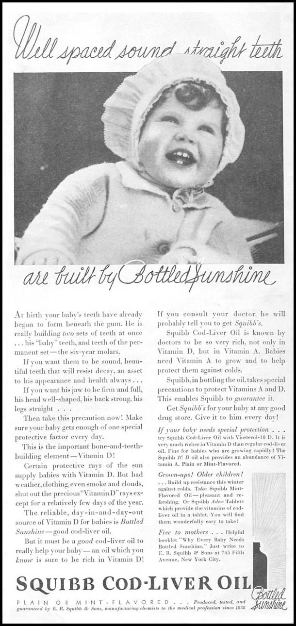 SQUIBB COD-LIVER OIL. GOOD HOUSEKEEPING. 01/01/1932, p. 141. WELL SPACED SOUND STRAIGHT TEETH ARE BUILT BY BOTTLED SUNSHINE.