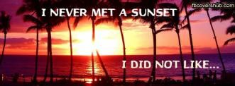 Never Met a Sunset Fb Cover