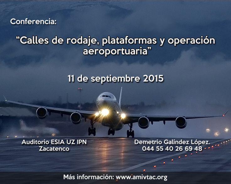 """Asiste a la Conferencia """" Calles de rodaje, plataformas y operción aeroportuaria"""" en el Auditorio ESIA UZ IPN Zacatenco el día 11 de septiempre. No te la pierdas."""