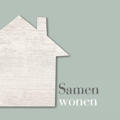 Samenwonen kaart met groen/grijze achtergrond en houten huis.