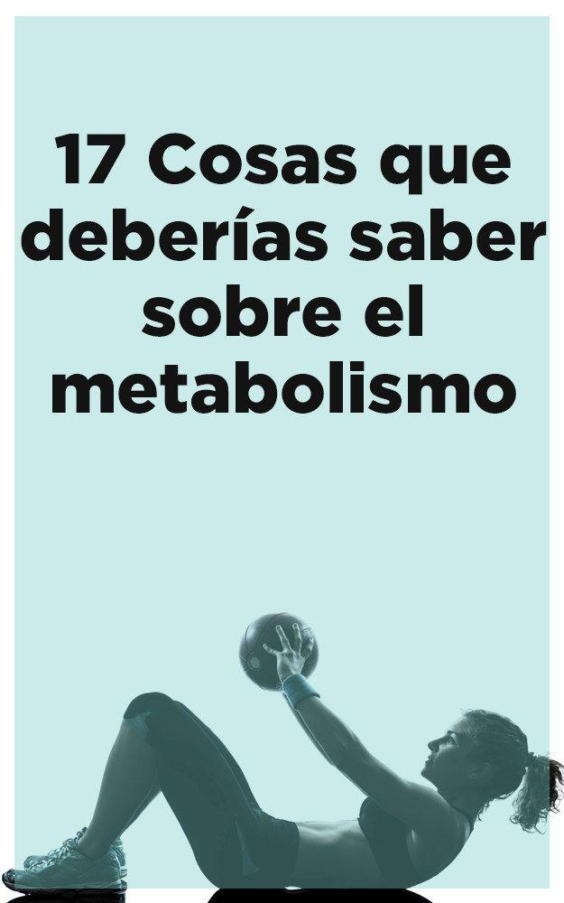 ⚜ comienza a cuidarte: Cosas sobre el metabolismo que todos deberían saber