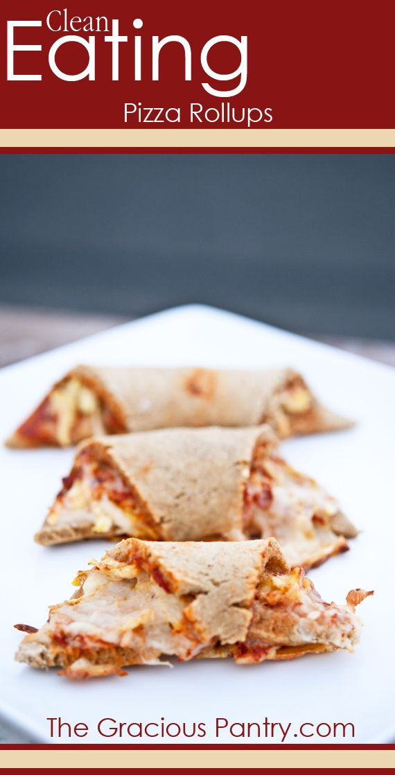 Clean Eating Pizza Rollups.  also consider pizza quesadillas with veggies