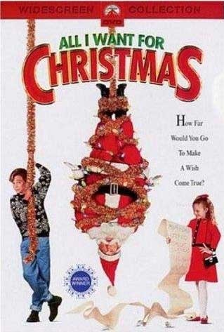 All I want for Christmas movie -  My kids and I love this movie.......it's a lot of fun to watch.