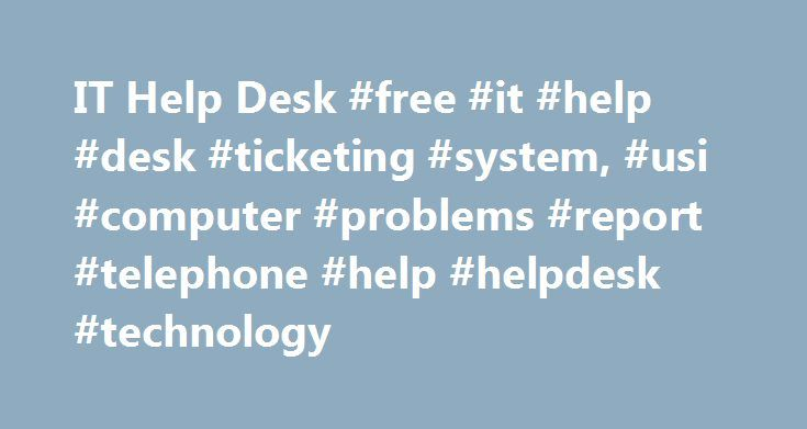 It Help Desk Free Ticketing System Usi Computer Problems Report Telephone Helpdesk Technology Http Detroit Nef2