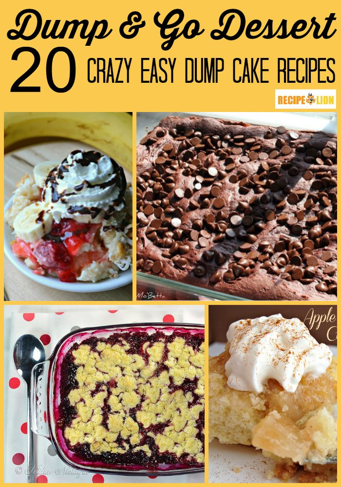 Dump and Go Dessert: 20 Crazy Easy Dump Cake Recipes. Just dump the ingredients in a pan and bake!