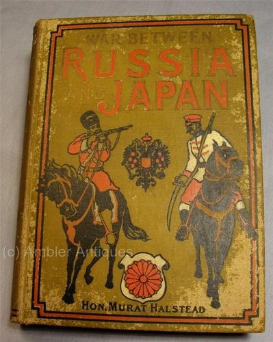 1904 War Between Russia and Japan Murat Halstead  Book Signed C Palmer West 1910