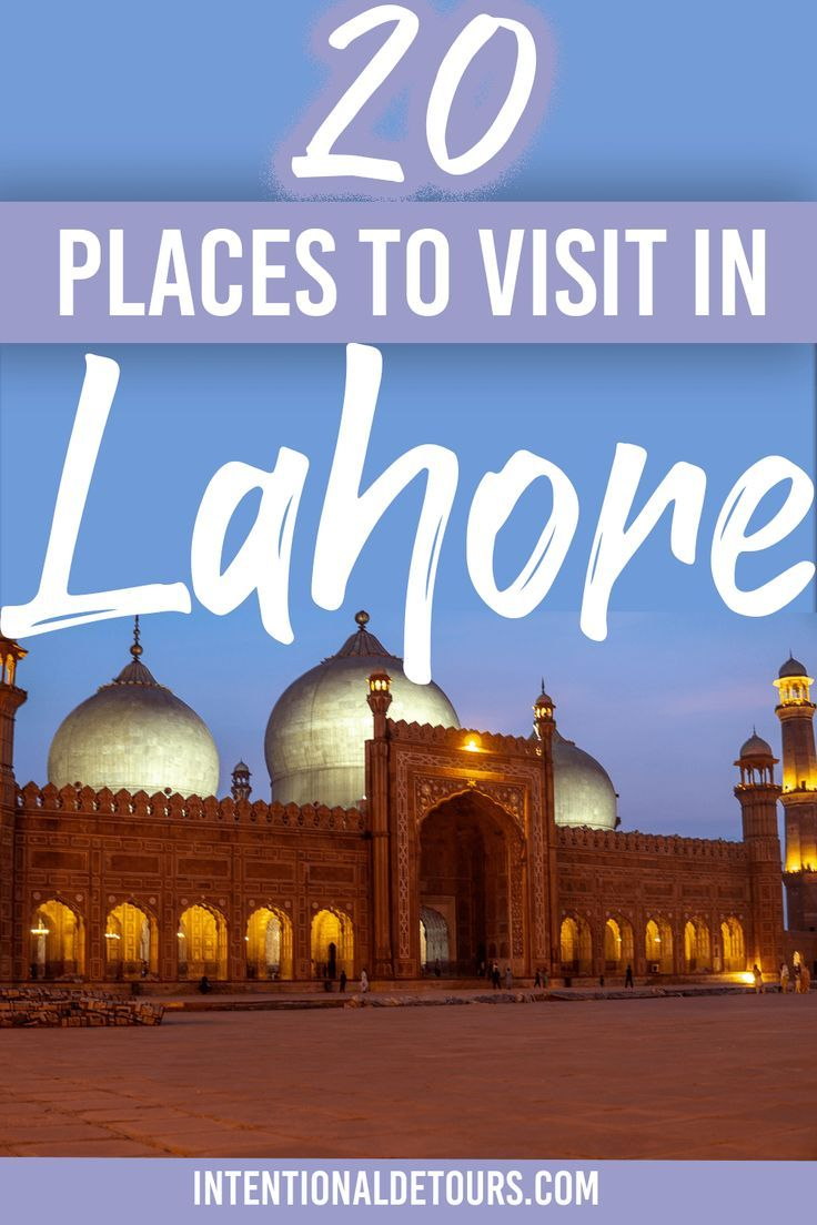 20 Amazing Places To Visit In Lahore Pakistan In 2020 Asia Travel Pakistan Travel Cool Places To Visit