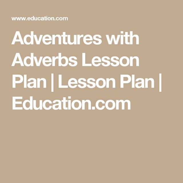 Adventures with Adverbs Lesson Plan | Lesson Plan | Education.com