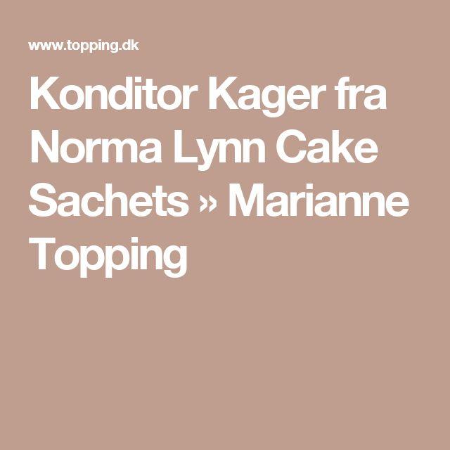 Konditor Kager fra Norma Lynn Cake Sachets » Marianne Topping