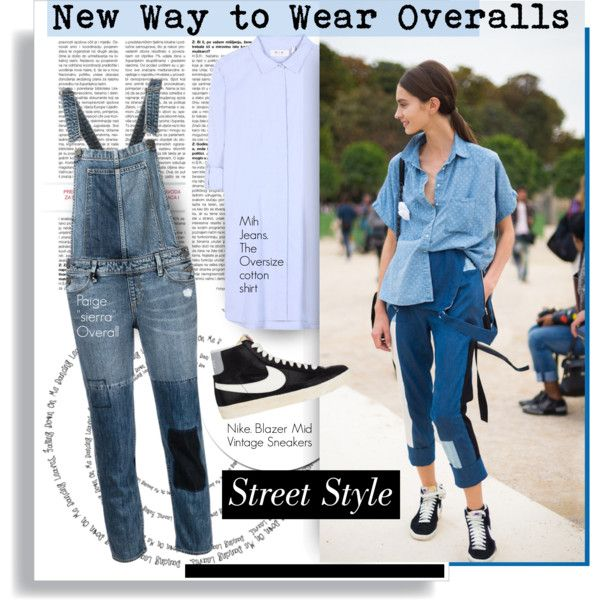New Way to Wear Overalls by hamaly on Polyvore featuring mode, MiH Jeans, Paige Denim, NIKE, StreetStyle, BloggerStyle, models, overalls, waystowear and topstory
