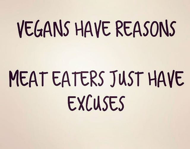 TOP 10 EXCUSES FOR NOT EATING VEGAN 🌱1. I won't get enough protein Yes you will. There are plenty of plant-based foodsthat pack a protein punch from peanut butter and lentils to tofu and seitan. 🌱2. Plants have feelings too. plants have no brain or central nervous system which means they can't feel anything. And if you're really concerned about plants, you should be avoiding meat anyway. Did you know it takes 16 pounds of grain to produce just one pound of beef? 🌱3. Lions kill animals in…