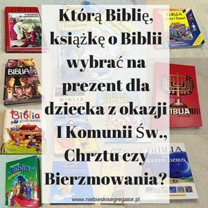 Niebieski Segregator - Którą Biblię, książkę o Biblii wybrać na prezent dla dziecka z okazji I Komunii Św., Chrztu czy Bierzmowania?