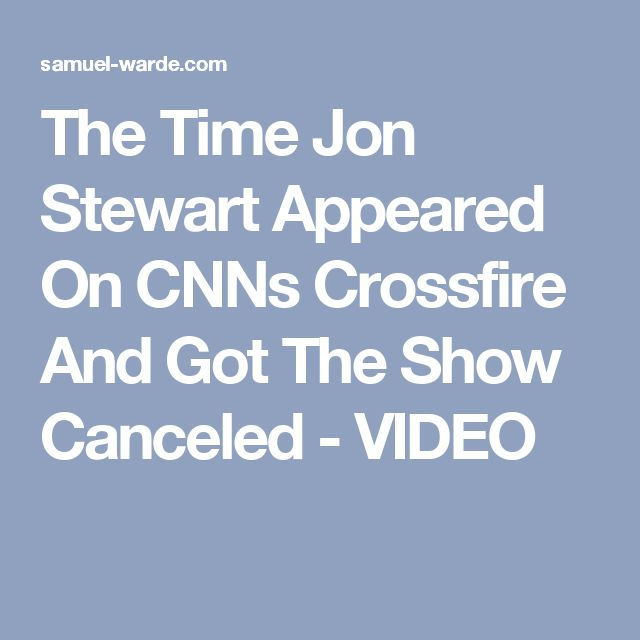 The Time Jon Stewart Appeared On CNNs Crossfire And Got The Show Canceled - VIDEO