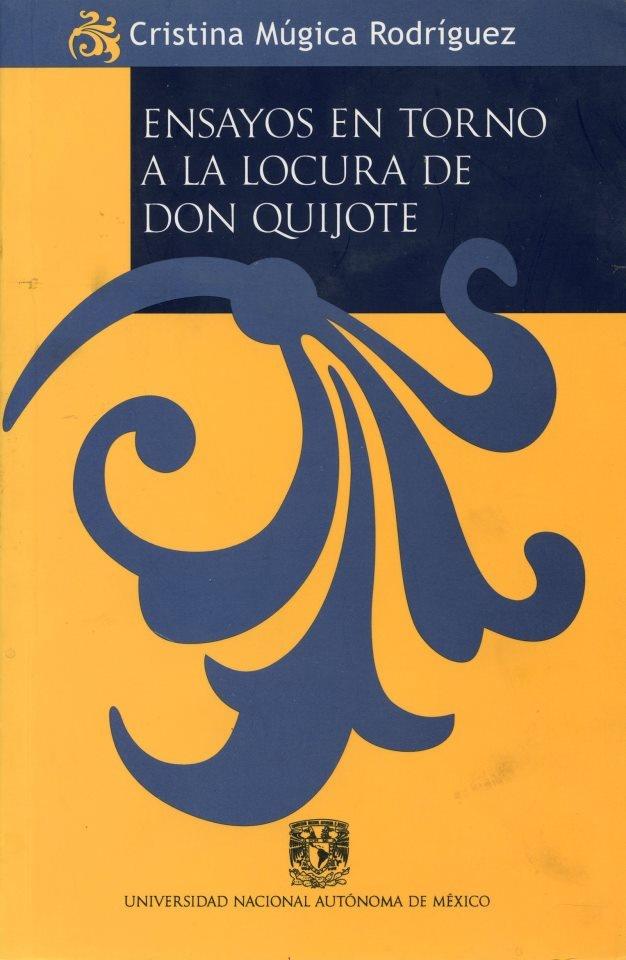 Ensayos en torno a la locura de Don Quijote, Múgica, Christina.