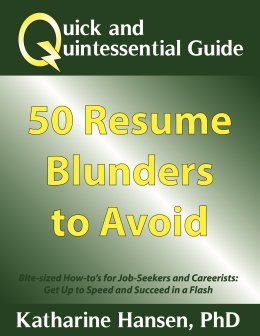 Quick And Quintessential Guide To 50 Resume Blunders: Bite Sized  Job Hunting Book Explains How To Fix Common Job Seeker Resume Errors.