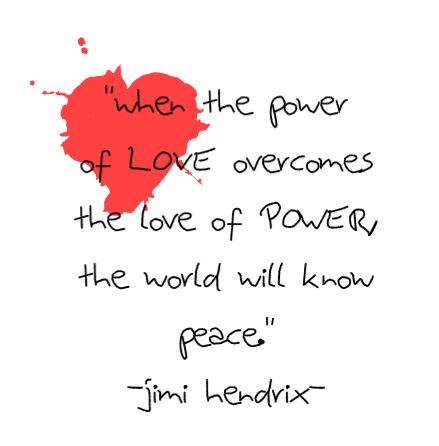 Yes.: Heart Patterns, Patterns Friendship, Jimi Hendrix Quotes, Hippie Wisdom, Inspirational Quotes, Favorite Quotes, Friendship Bracelets, The World, The Power Of Love Jimi Hendrix