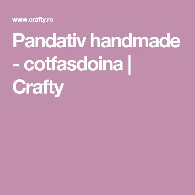 Pandativ handmade - cotfasdoina | Crafty