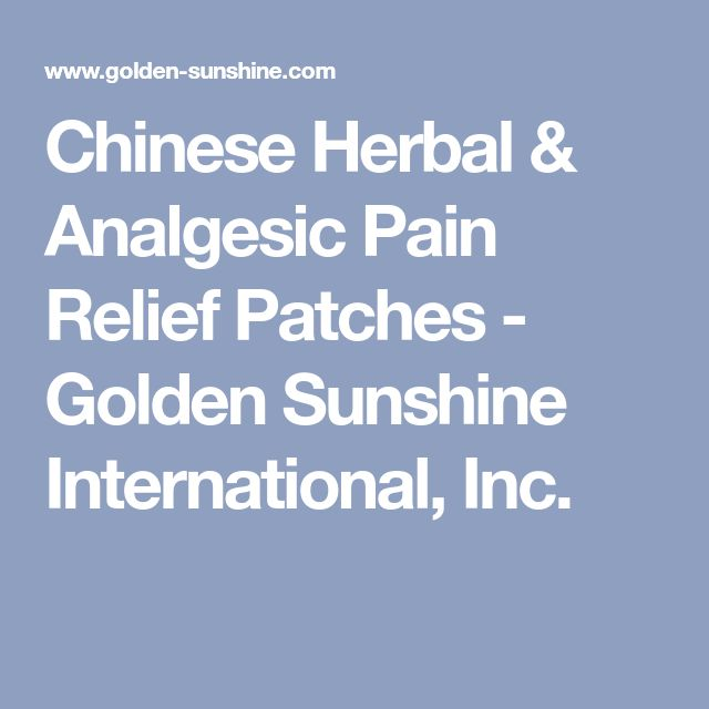 Chinese Herbal & Analgesic Pain Relief Patches - Golden Sunshine International, Inc.