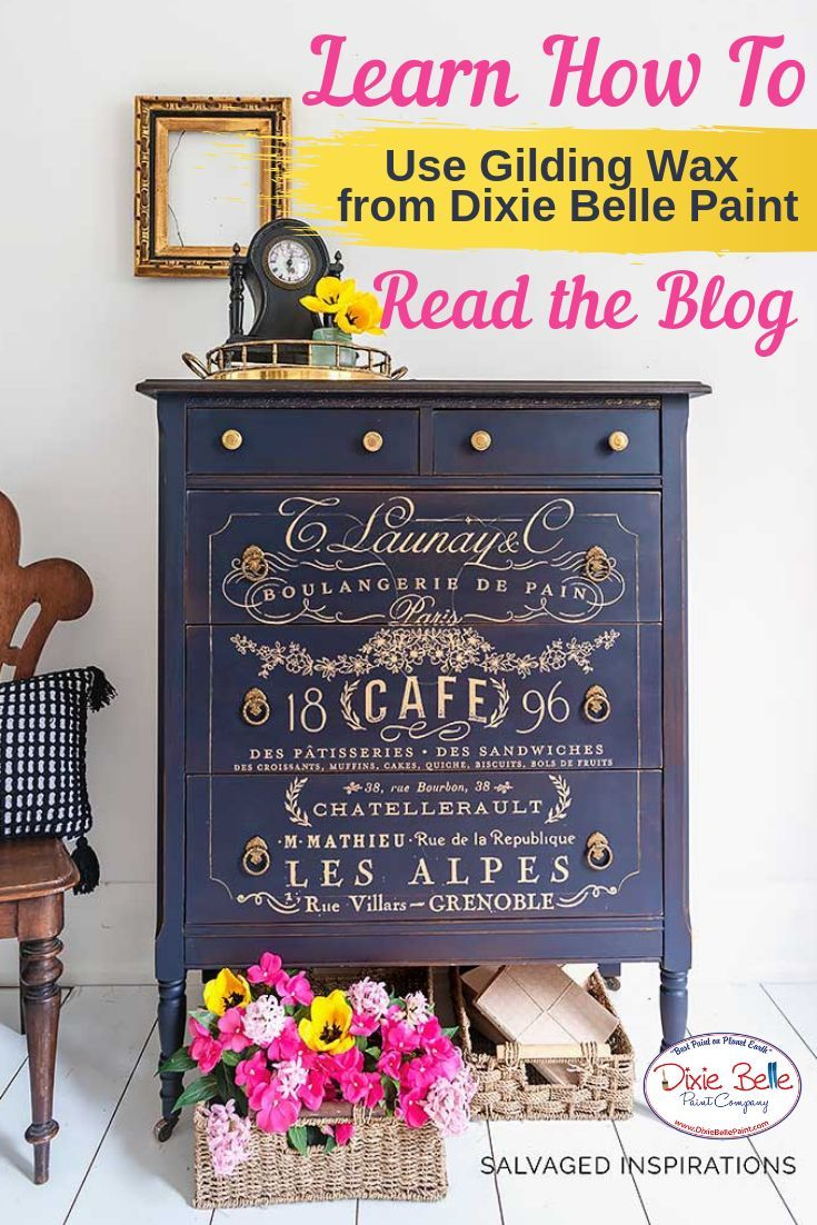 How To Use Gilding Wax Dixie Belle Paint Gilding Wax Painted
