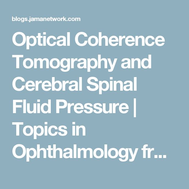 Optical Coherence Tomography and Cerebral Spinal Fluid Pressure | Topics in Ophthalmology from The JAMA Network