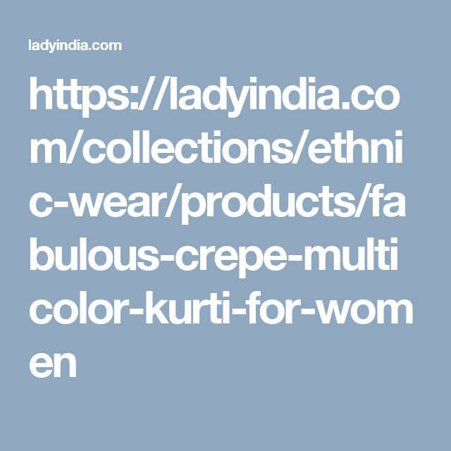 https://ladyindia.com/collections/ethnic-wear/products/fabulous-crepe-multicolor-kurti-for-women