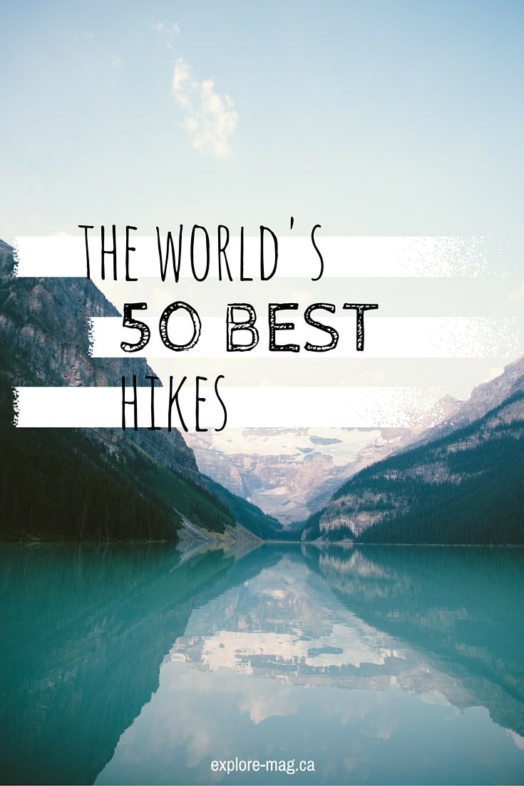 The world's 50 best hikes