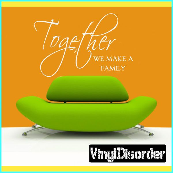Together we make a family Tile Layouts Vinyl Wall Decal Sticker Mural Quotes Words TL035
