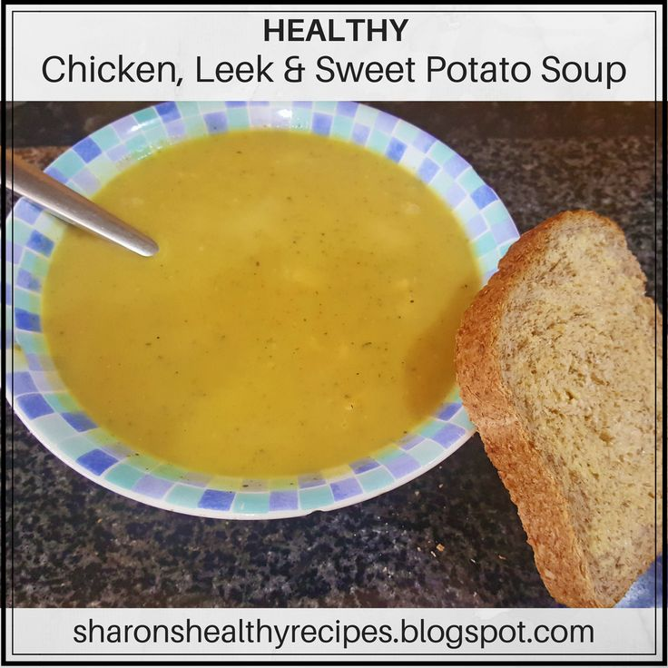 Healthy Chicken, Leek and Sweet Potato Soup - Delicious and only 200 calories! #healthyleekandpotatosoup #chickenleekpotatosoup #chickenleekandsweetpotatosoup #healthysoup #lowfatrecipe #healthyrecipes