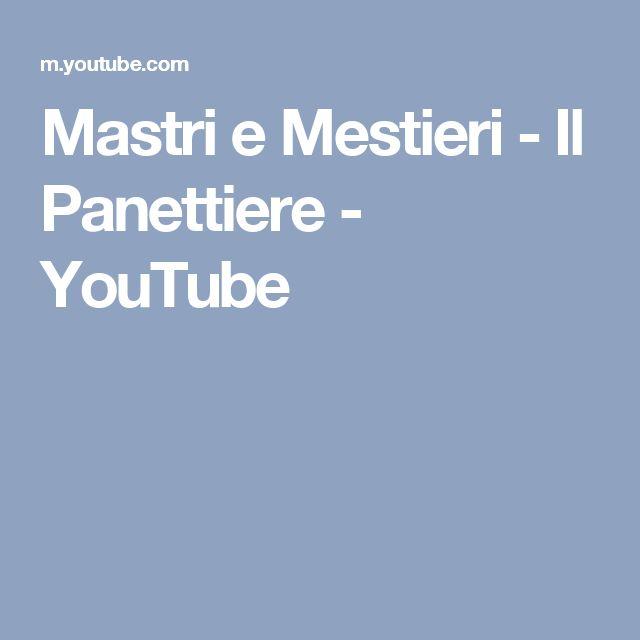 Mastri e Mestieri - Il Panettiere - YouTube