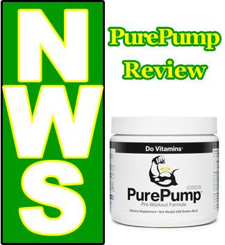 A review on the Natural Pre Workout Supplement 'PurePump'
