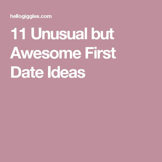 11 Unusual but Awesome First Date Ideas