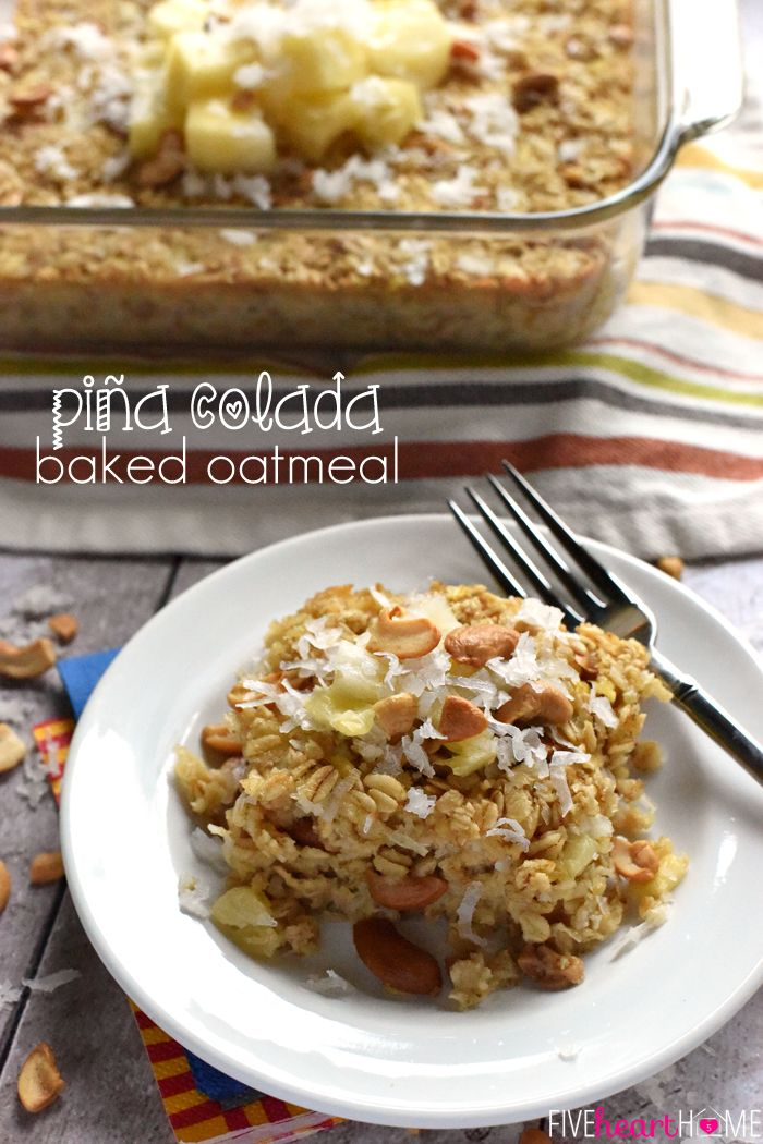 Baked Oatmeal ~ this wholesome breakfast recipe gets a tropical twist ...
