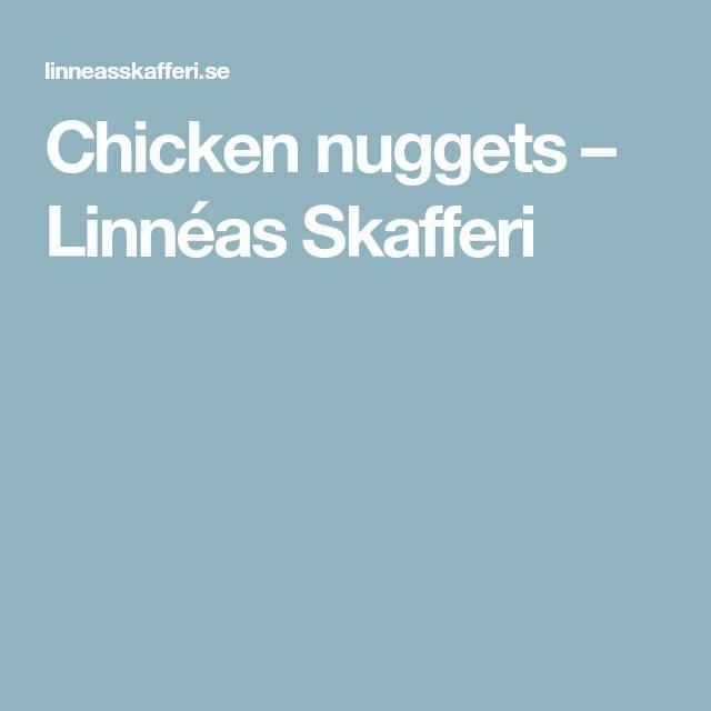Chicken nuggets – Linnéas Skafferi