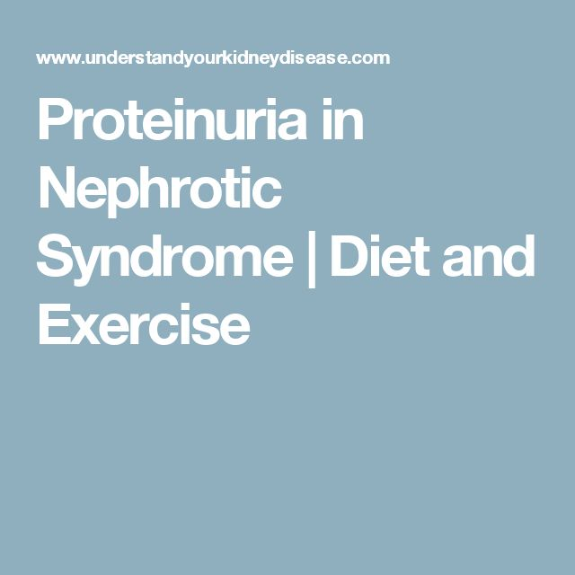 Proteinuria in Nephrotic Syndrome | Diet and Exercise