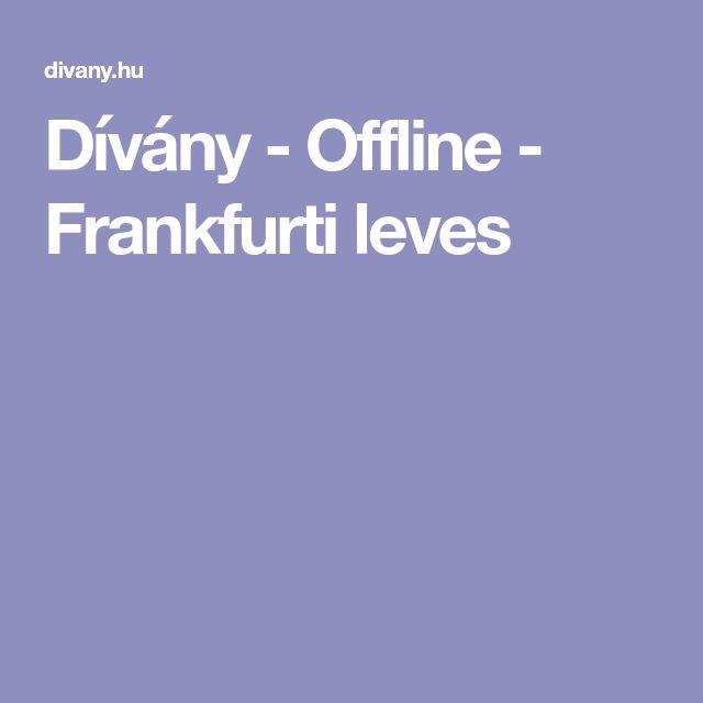 Dívány - Offline - Frankfurti leves