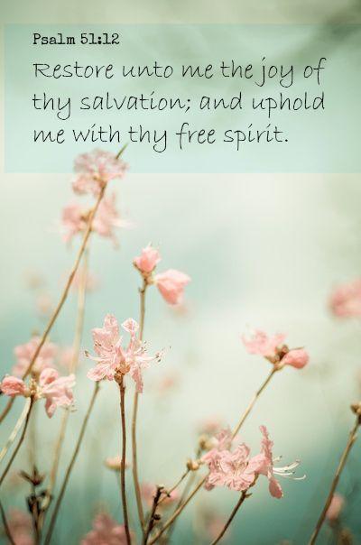 Psalm 51:12...More at http://beliefpics.christianpost.com/  #Bible #God #salvation
