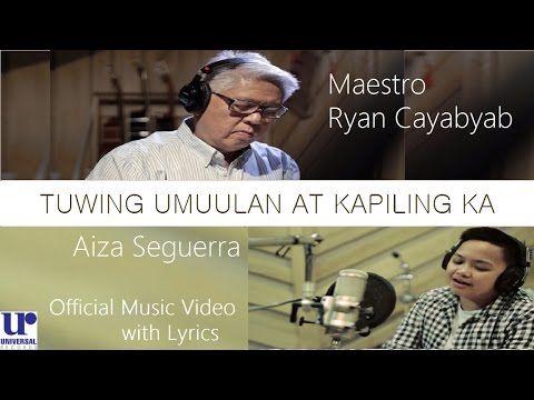 Aiza Seguerra & Maestro Ryan Cayabyab - Tuwing Umuulan At Kapiling Ka (Official Video w/ Lyrics) - YouTube