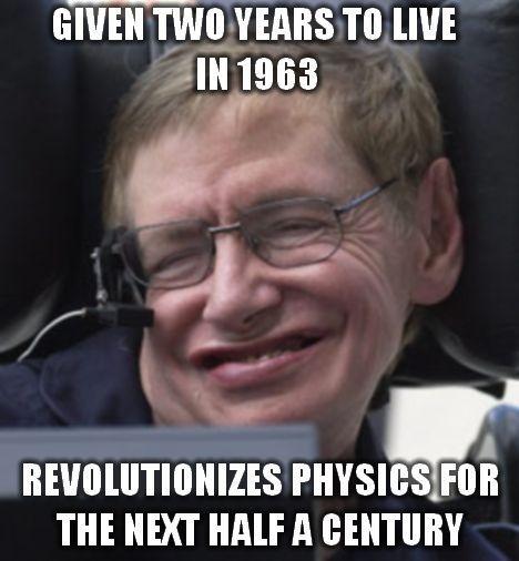 Hawking; Like a boss.