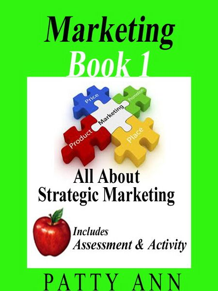Marketing Book 1 > All About Strategic Marketing consists of five main topics, plus a book activity and knowledge assessment:  ~ Strategic Marketing Overview ~ The Marketing Concept ~ The Marketing Environment ~ Marketing Ethics ~ Social Responsibility