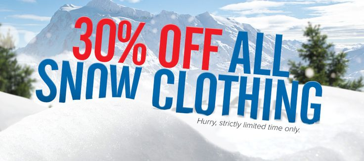 30% OFF ALL SNOW CLOTHING http://www.mainpeak.com.au/snowboard-ski/snowsports-clothing/ - SALE FINISHED
