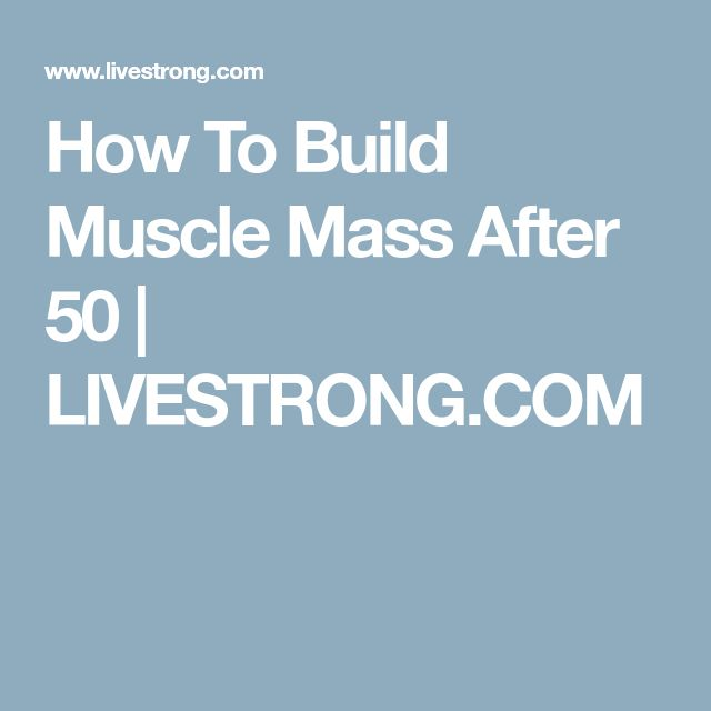 How To Build Muscle Mass After 50 | LIVESTRONG.COM