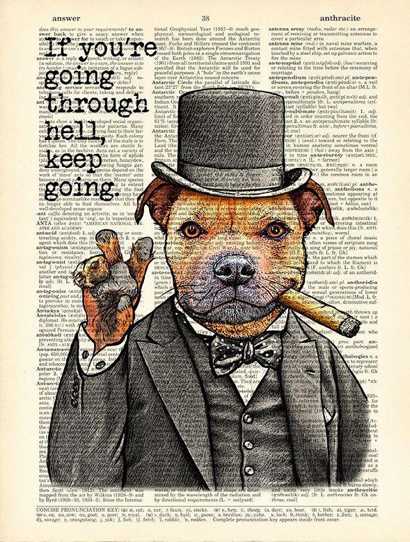 CODE/226  « Si vous allez en enfer, continuez. » Citation de M. Churchill. Affiche de Staffordshire bull terrier -----------------------------------------------------------------------------------  Illustrations uniques imprimées directement sur cru ou ancien dictionnaire page. Tous les tirages sont réalisés avec des oeuvres originales de Natalie. Tous les droits réservés.  Informations sur les livres et les tailles et les conseils de cadrage vous pouvez voir ici…