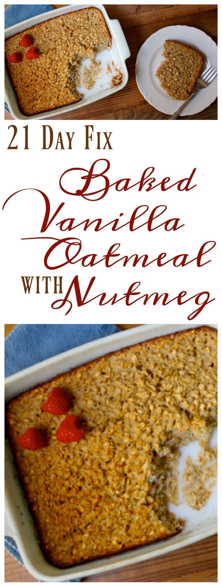 21 Day Fix Baked Oatmeal - Baked Vanilla Oatmeal with Nutmeg