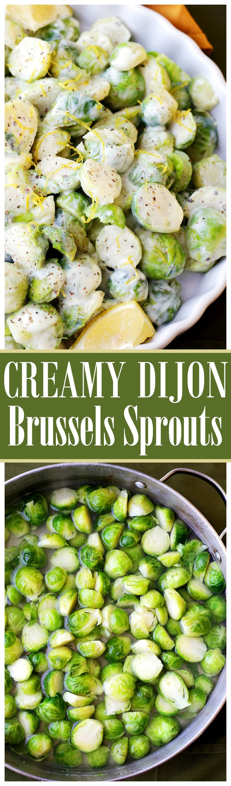 Creamy Dijon Brussels Sprouts - Quick, easy, and a simply delicious side dish with Brussels Sprouts tossed in a creamy, citrusy, dijon sauce.
