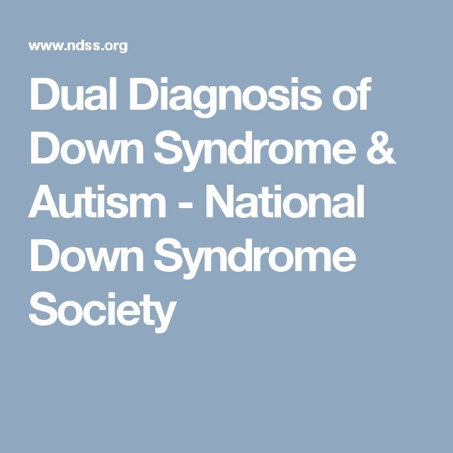 Dual Diagnosis of Down Syndrome & Autism - National Down Syndrome Society