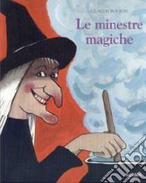 Le minestre magiche libro di Boujon Claude