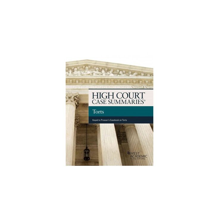 High Court Cases Summaries Torts, Keyed to Prosser (Paperback)