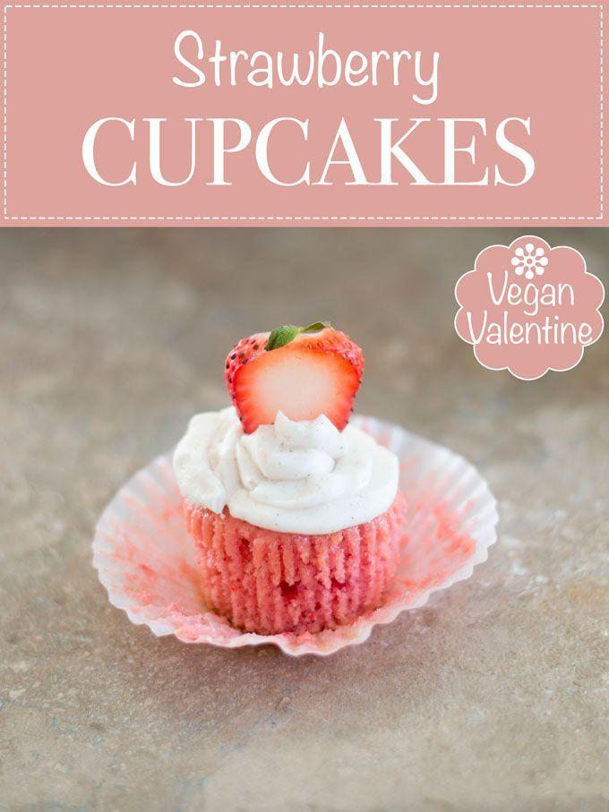 Strawberry Vegan Cupcakes with Vegan Buttercream Frosting | Vegan Cupcake Recipe, Strawberry Cupcakes, Vegan Valentines #vegan #cupcakes #veganfood #desserts #valentinesday #veganvalentine #bemyvalentine