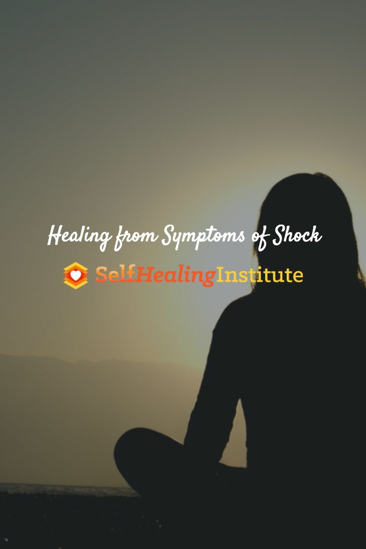 """Healing from Symptoms of Shock"""
