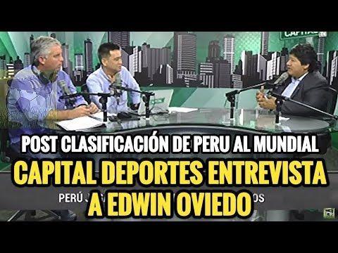 Capital Deportes entrevista a EDWIN OVIEDO, Presidente de la Federación Peruana de Fútbol - YouTube